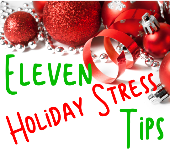 Eleven Holiday Stress Tips